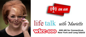 Listen to Life Talk with Mariette on WICC 600 AM